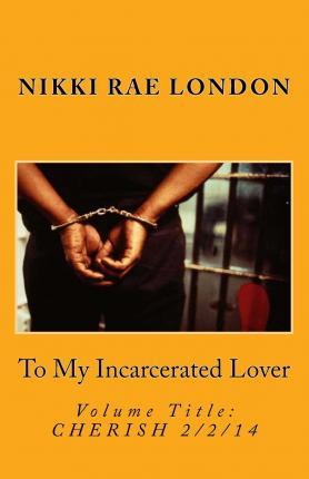 To My Incarcerated Lover