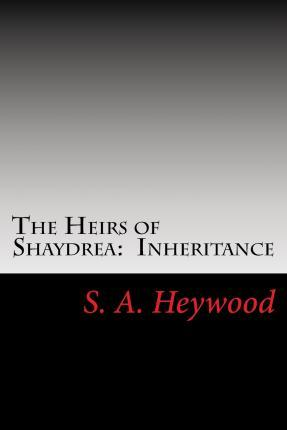 The Heirs of Shaydrea