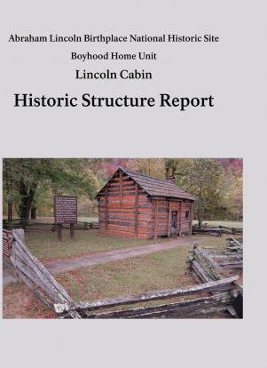 Lincoln Cabin Historic Structure Report
