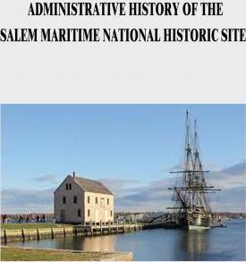 Administrative History of the Salem Maritime National Historic Site