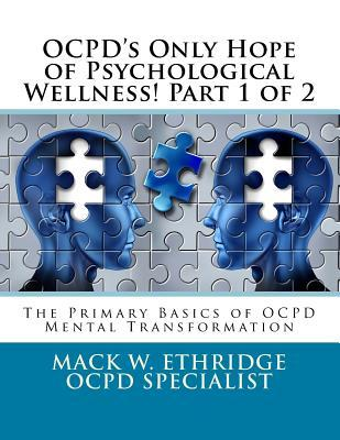 Ocpd's Only Hope of Psychological Wellness! Part 1 of 2