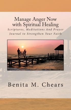 Manage Anger Now with Spiritual Healing
