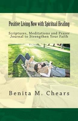 Positive Living Now with Spiritual Healing