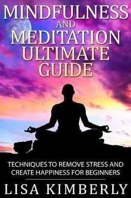 Mindfulness and Meditation Ultimate Guide