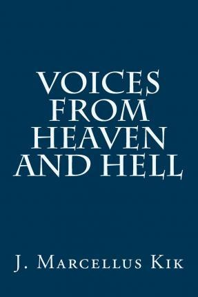 Voices from Heaven and Hell