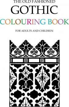 The Old Fashioned Gothic Colouring Book Hugh Morrison 9781514758168
