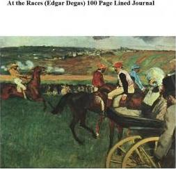 At the Races (Edgar Degas) 100 Page Lined Journal