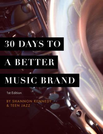 30 Days to a Better Music Brand