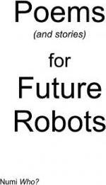 Poems (and Stories) for Future Robots