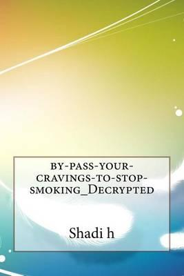 By-Pass-Your-Cravings-To-Stop-Smoking_decrypted