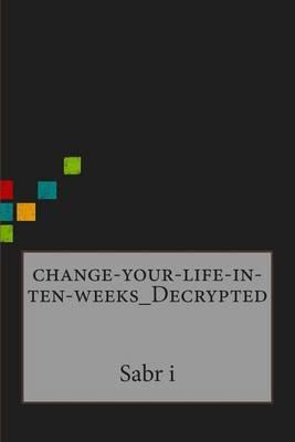 Change-Your-Life-In-Ten-Weeks_decrypted