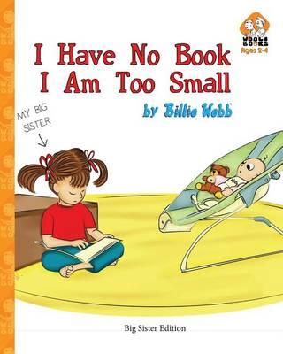 I Have No Book. I Am Too Small. - Big Sister Edition