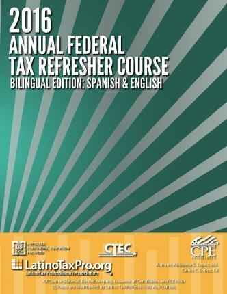 2016 Annual Federal Tax Refresher Course Bilingual Edition