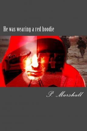 He Was Wearing a Red Hoodie