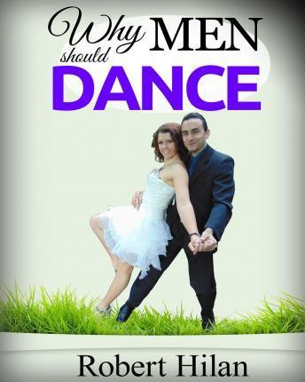 Why Men Should Dance