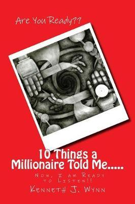 10 Things a Millionaire Told Me
