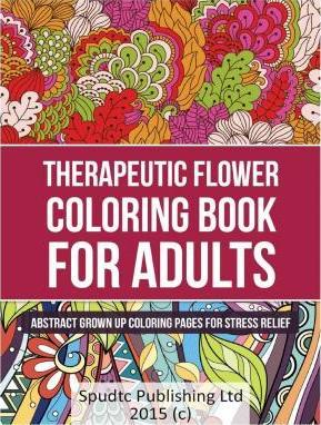 Therapeutic Flower Coloring Book for Adults