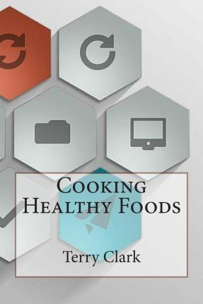 Cooking Healthy Foods