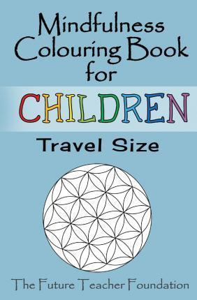 Mindfulness Colouring Book for Children Travel Size