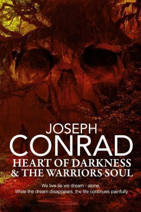 Heart of Darkness and the Warrior's Soul