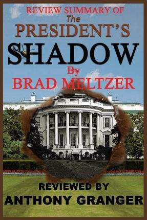 Review Summary of the President's Shadow by Brad Meltzer