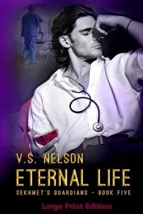 Eternal Life - Sekhmet's Guardians - Book 5