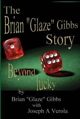 The Brian Glaze Gibbs Story