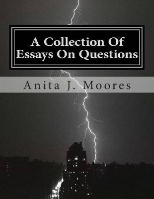 A Collection of Essays on Questions