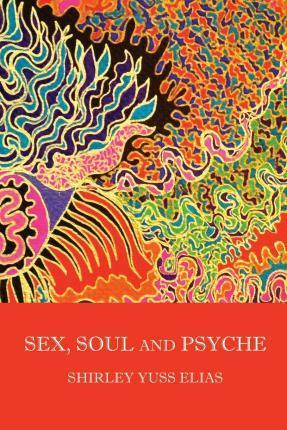 Sex, Soul and Psyche