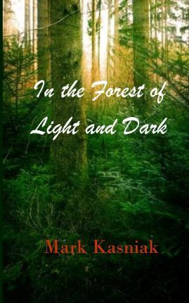 In the Forest of Light and Dark