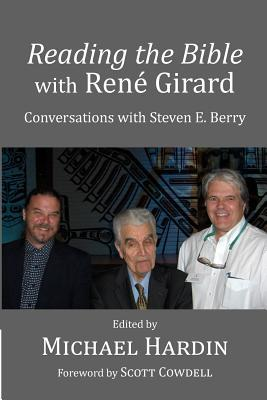 Reading the Bible with Rene Girard