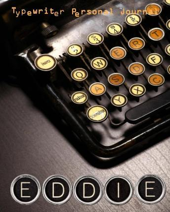 Typewriter Personal Journal - Eddie