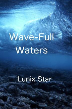 Wave-Full Waters