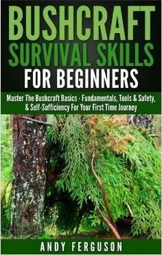 Bushcraft Survival Skills for Beginners