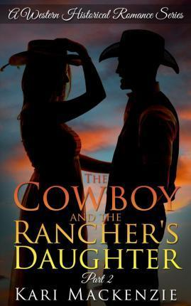 The Cowboy and the Rancher's Daughter Book 2