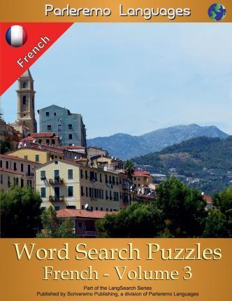 Parleremo Languages Word Search Puzzles French - Volume 3