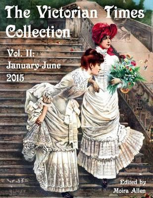 The Victorian Times Collection - Vol. II