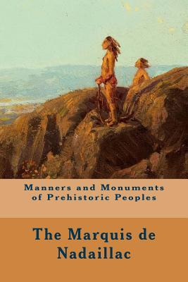 Manners and Monuments of Prehistoric Peoples