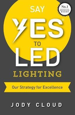 Say Yes to Led Lighting