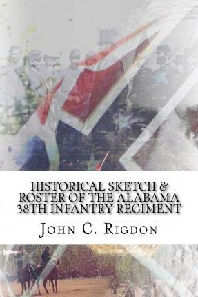 Historical Sketch & Roster of the Alabama 38th Infantry Regiment