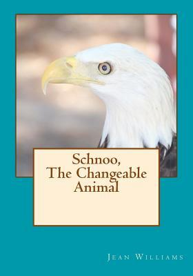 Schnoo, the Changeable Animal