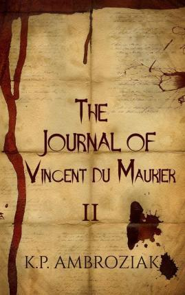 The Journal of Vincent Du Maurier II
