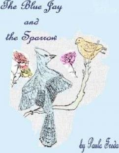 The Bluejay and the Sparrow
