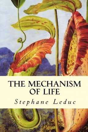 The Mechanism of Life