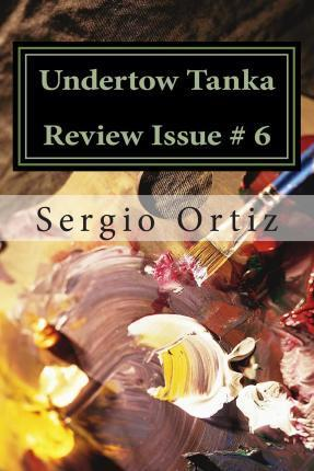 Undertow Tanka Review Issue # 6