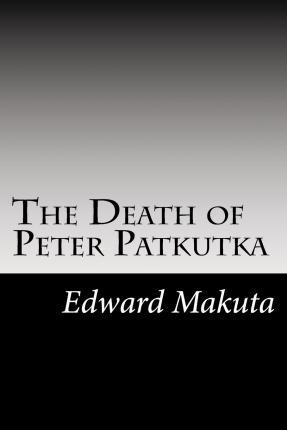 The Death of Peter Patkutka