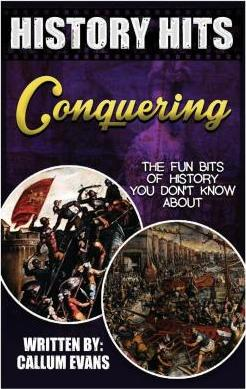 The Fun Bits of History You Don't Know about Conquering