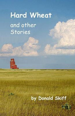 Hard Wheat and Other Stories