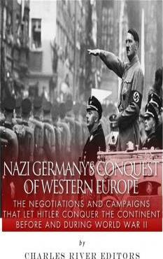 Nazi Germany's Conquest of Western Europe