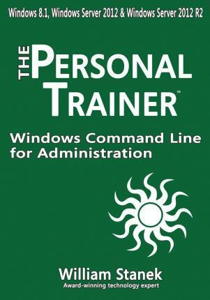 Windows Command Line for Administration for Windows, Windows Server 2012 and Windows Server 2012 R2